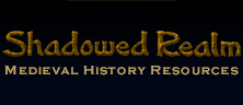 Medieval History Resources - Shadowed Realm